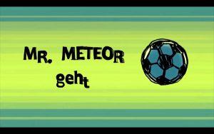 Mr Meteor geht, ein Film mit Heinz Boock